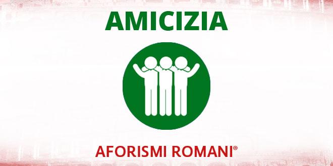 aforismi romani amicizia