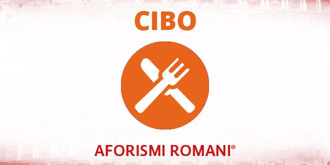 Aforismi Romani Cibo