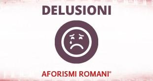 aforismi romani sulle delusioni