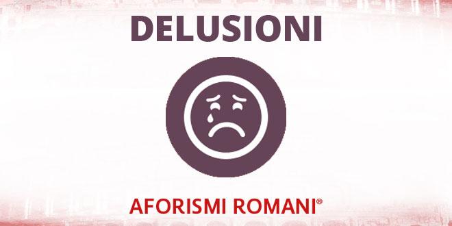 Aforismi Romani Delusioni