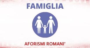 aforismi romani sulla famiglia