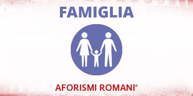 Aforismi Romani Famiglia