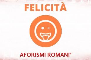 aforismi romani sulla felicità