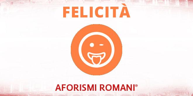 Aforismi Romani Felicità