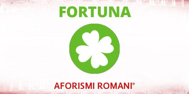 Aforismi Romani Fortuna