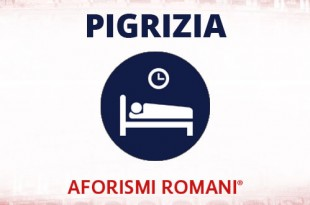 aforismi romani sulla pigrizia