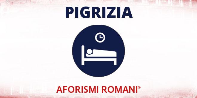 Aforismi Romani Pigrizia