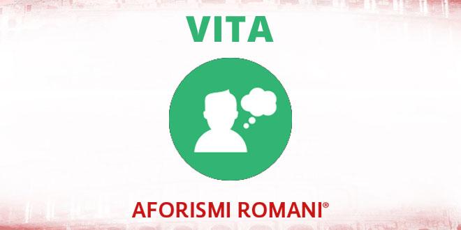 Aforismi Romani Vita